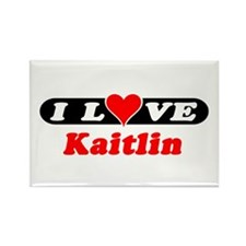 I Love Kaitlin Rectangle Magnet