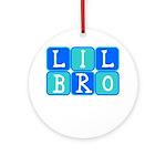 Lil Bro (Blue/Green) Ornament (Round)