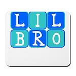 Lil Bro (Blue/Green) Mousepad