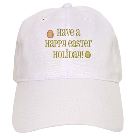 Have a Happy Easter Holiday Cap