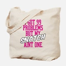 HLC 99 PROBLEMS SNATCH Tote Bag