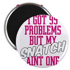 HLC 99 PROBLEMS SNATCH Magnet