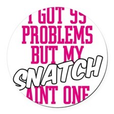 HLC 99 PROBLEMS SNATCH Round Car Magnet
