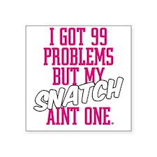 "HLC 99 PROBLEMS SNATCH Square Sticker 3"" x 3"""