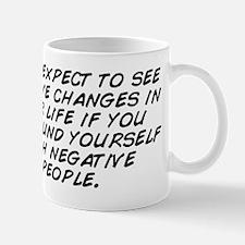 Don't expect to see positive chang Mug
