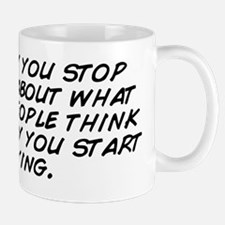 The day you stop caring about what othe Mug