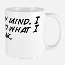 I speak my mind. I never mind what I sp Mug