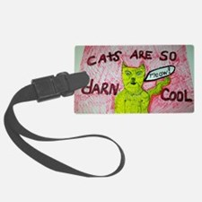 CATS ARE SO DARN COOL cartoon ar Luggage Tag
