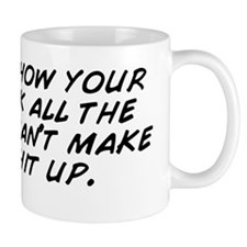 """""""Is that how your lips look all th Mug"""