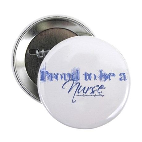 """""""Proud to be an Nurse"""" 2.25"""" Button"""