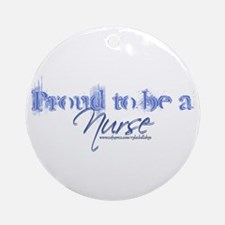 """Proud to be an Nurse"" Ornament (Round)"