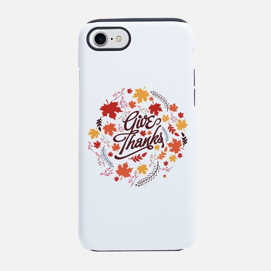 Give Thanks iPhone 7 Tough Case