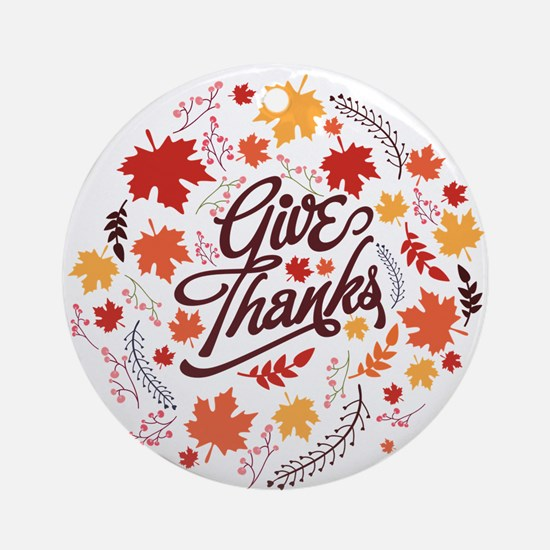 Give Thanks Round Ornament