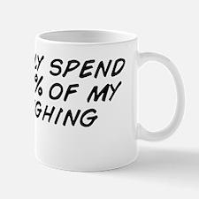 I probably spend about 90% of my day la Mug
