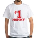 #1 Mommy White T-Shirt