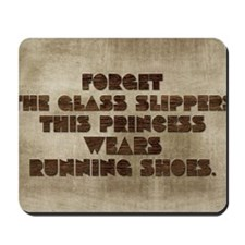 card Forget the glass slippers this prin Mousepad