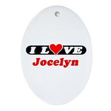I Love Jocelyn Oval Ornament