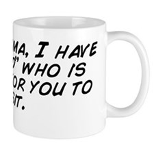 "Dear Karma, I have a ""friend"" Mug"