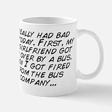 I really had bad day today. First, my e Mug