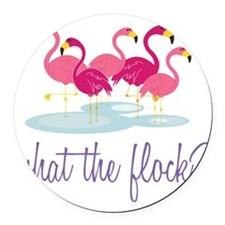 What The Flock? Round Car Magnet