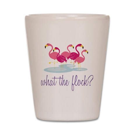 What The Flock? Shot Glass