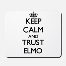 Keep Calm and TRUST Elmo Mousepad