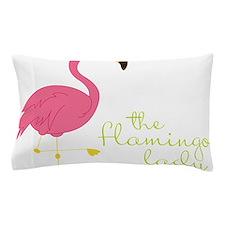 The Flamingo Lady Pillow Case
