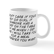 I don't care if your boy or girl,  Mug