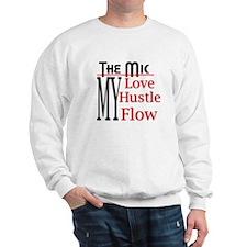 Mic My Love Hustle Flow Sweatshirt