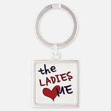 The ladies love me Square Keychain