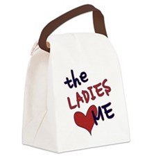 The ladies love me Canvas Lunch Bag