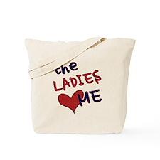The ladies love me Tote Bag