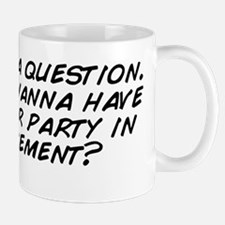 So I got a question.. Do you wanna have Mug