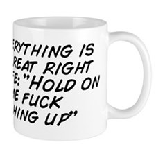 "Me: ""Everything is going great rig Mug"