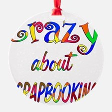 Crazy About Scrapbooking Ornament