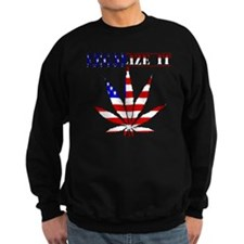 Legalize it America Sweatshirt