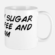 I like my sugar with coffee and cream Mug