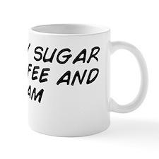 I like my sugar with coffee and cream Small Mug