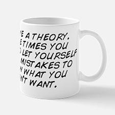 I have a theory. Some times you need to Mug