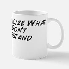 Don't Criticize What You Don' Mug