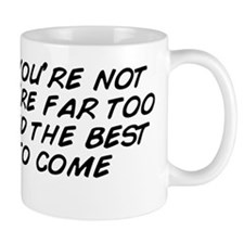 because you're not done, you' Mug