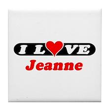 I Love Jeanne Tile Coaster