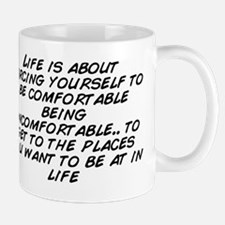 Life is about forcing yourself to be co Mug