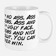 Boobs = no ass. Ass = no boobs. Ass and Mug