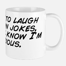 i try not to laugh at my own jokes, but Mug
