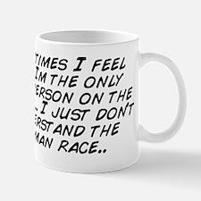 Sometimes I feel like Im the only sane  Mug