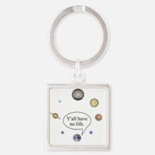 Y'all have no life Square Keychain