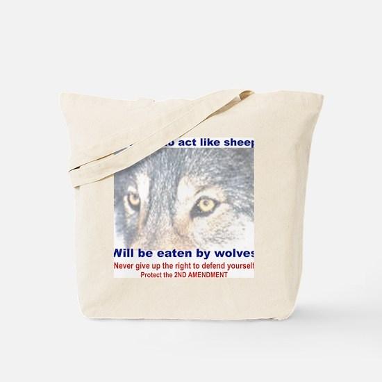 THOSE WHO ACT LIKE SHEEP... Tote Bag