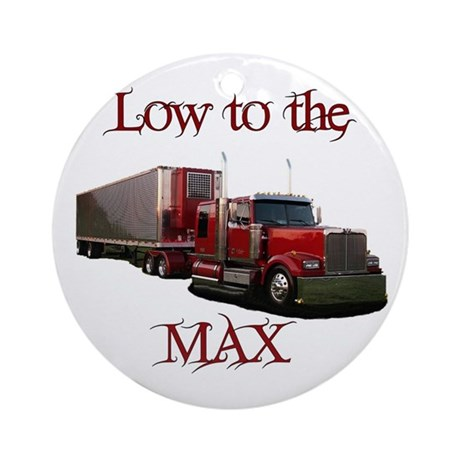 Low To The Max Ornament (Round)