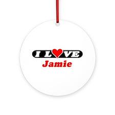 I Love Jamie Ornament (Round)